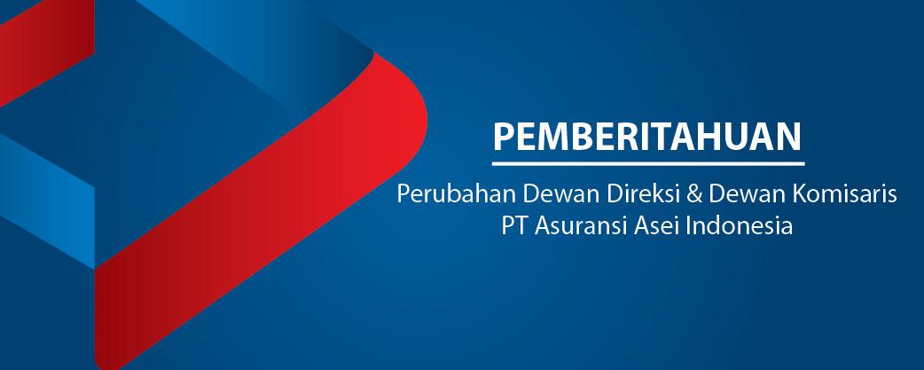 Pergantian Dewan Direksi & Dewan Komisaris PT Asuransi Asei Indonesia